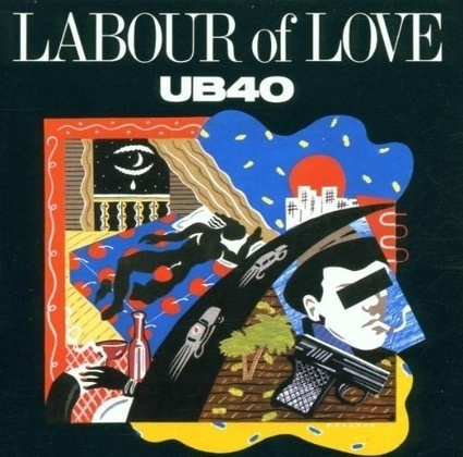 Ub40 – Labour of Love | Old Good Music | Scoop.it