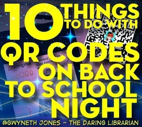 The Daring Librarian: 10 Things to do with QR Codes On Back to School Night | K-12 Mobile Learning | Scoop.it