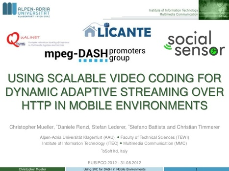 Using Scalable Video Coding for Dynamic Adaptive Streaming over HTTP in Mobile Environments | Video Breakthroughs | Scoop.it
