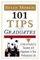 Readers & Reviews of 101 Tips For Graduates: A Code Of Conduct For... by Susan Morem | Writer, Book Reviewer, Researcher, Sunday School Teacher | Scoop.it