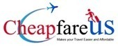 CheapFareus - Cheap Flights To USA | Lowest Airfare To USA | Cheap Air Tickets USA | Cheap Airfares to United States| Cheap Flights to United States | cheapfareus | Scoop.it