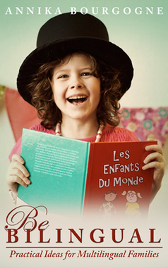 """Recommended Resources: """"Be Bilingual"""" by Annika Bourgogne 
