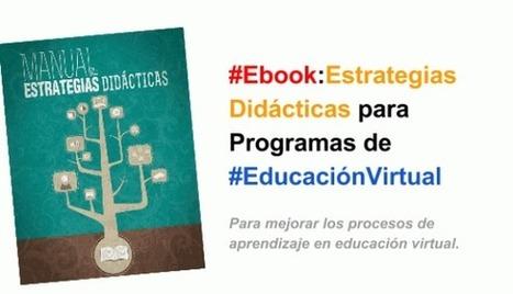 #Ebook: #Estrategias Didácticas para Programas de #EducaciónVirtual | Profesoronline | Scoop.it