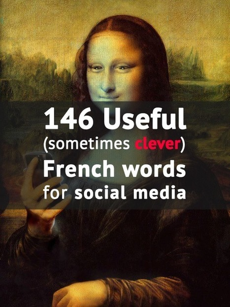 146 useful (and sometimes clever) French words for social media users. - Talk in French | French language | Scoop.it