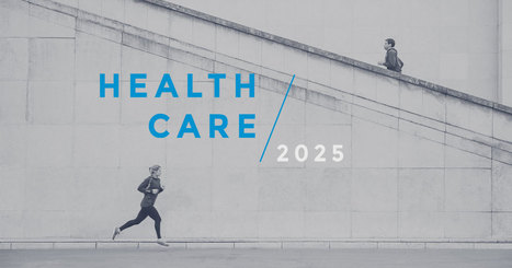 Healthcare 2025 - Forbes | Digital Health & Pharma | Scoop.it