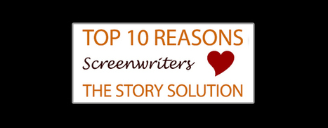 Top 10 Reasons Screenwriters Love The Story Solution   Business and Marketing   Scoop.it