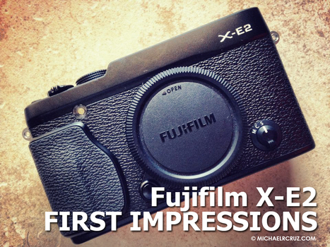 Fujifilm X-E2 : First Impressions | Fuji Photo | Scoop.it
