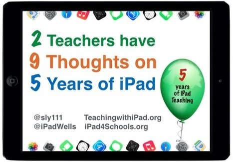 2 Teachers have 9 thoughts as iPad turns 5 | Educational iPad apps | Scoop.it