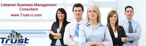 Business Management Consultants Lebanon Are The Experts You Can Trust Upon Easily | Trust-ci | Scoop.it