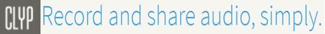 Clyp: Geluiden opnemen, delen en van geschreven tekst voorzien. | Nieuwsbrief H. van Schie | Scoop.it