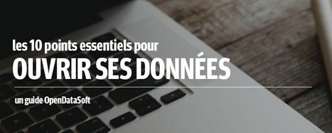 Dix Points Essentiels Pour Bien Ouvrir ses Données | OpenDataSoft News | Scoop.it