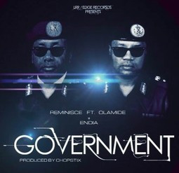Music: Reminisce - Government ft Olamide & Endia | Latest Music from Nigeria | Scoop.it
