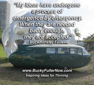 Buckminster Fuller: Emergence by emergency the best way to make positive change | Futurable Planet: Answers from a Shifted Paradigm. | Scoop.it