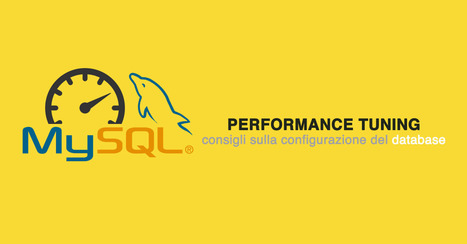 Tuning di MySQL: come ottimizzare le performance | seeweb | Scoop.it