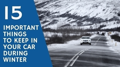 15 Important Things to Keep in Your Car During Winter   Accidents, Recalls and Awareness   Scoop.it