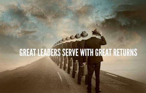 Great Leaders Serve With Great Returns Lolly Daskal Leadership Development | Servant leadership | Scoop.it