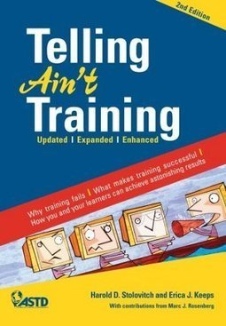 Book Review: Telling Ain't Training (Stolovitch, Keeps) | Academis - Make Training more Fun | Scoop.it