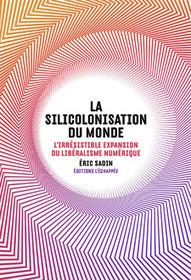 La nouvelle colonisation du monde, la siliconnisation | Innovation, Commerce & Culture | Scoop.it