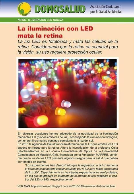 La iluminación con LED mata la retina | Octubre 2013. La UPM del siglo XXI NO pacta | Scoop.it