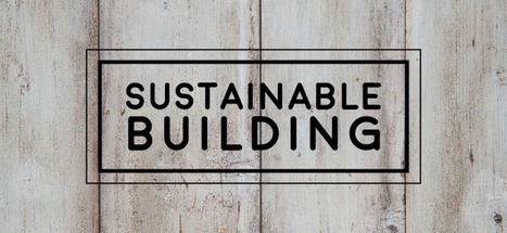 Sustainable building: Why wood is our most valuable resource | U.S. Green Building Council | Sustainable Forestry | Scoop.it