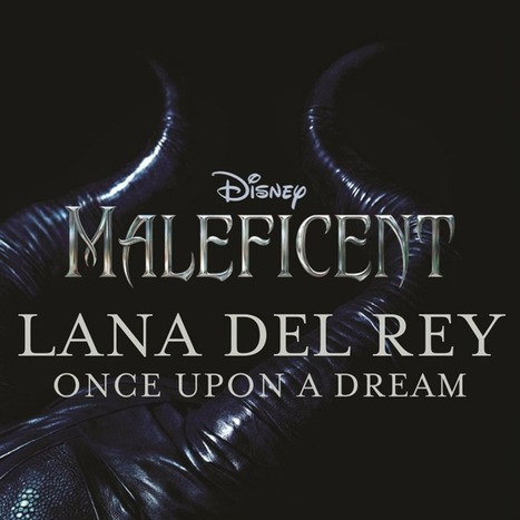 Lana Del Rey Has Recorded A Version Of 'Once Upon A Dream' for ... | Lana Del Rey - Lizzy Grant | Scoop.it