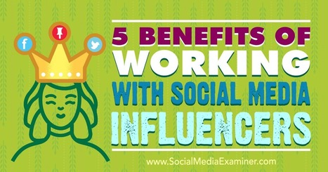5 Benefits of Working With Social Media Influencers : Social Media Examiner   Social Media Marketing Does Not Replace SEO   Scoop.it