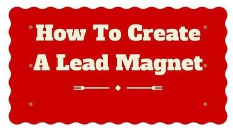 How To Create A Lead Magnet That Converts Like Crazy   content syndication   Scoop.it