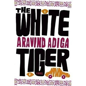The White Tiger | The White Tiger by Aravind Adiga | Scoop.it