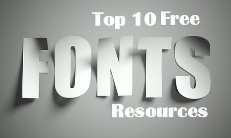 Top 10 Resources to Download Free High Quality Fonts   Design & Prog   Scoop.it