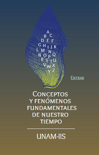 Conceptos y Fenómenos Fundamentales de Nuestro Tiempo:  proyecto de colaboración académica en la web - UNAM IIS | Tecnología Educativa S XXI | Scoop.it