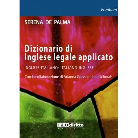 (IT) (EN) (€) - Dizionario di Inglese Legale Applicato | Filodiritto Editore | Traduzione e correzione | Scoop.it
