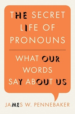 The Secret Life of Pronouns, by James W. Pennebaker | Changing the Corporation for the Good of All | Scoop.it