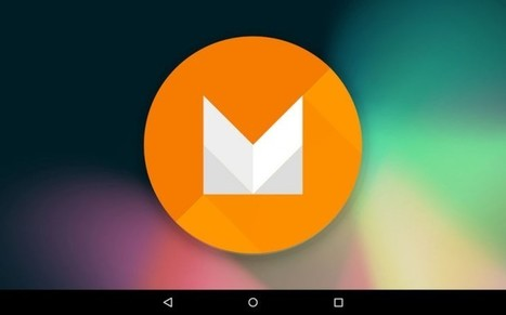 Android M, la nouvelle version de l'OS de Google - GizLogic | Geeks | Scoop.it