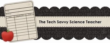 The Tech Savvy Science Teacher | Juliana's Biology E-toolbox | Scoop.it