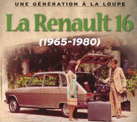 Légendes R16 dans AutoPlus Classiques | Renault 16 | Scoop.it