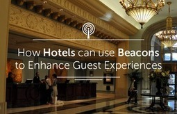 How Hotels can use Beacons to Enhance Guest Experiences | iBeacon | Scoop.it