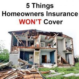 5 Things Homeowners Insurance Won't Cover | Local Records Office | Scoop.it