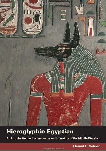 """Hieroglyphic Egyptian: An Introduction to the Language and Literature of the Middle Kingdom"", by Daniel L. Selden 