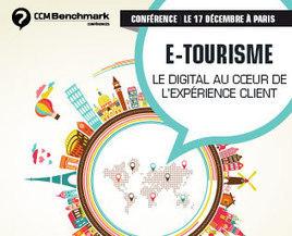 Programme journée e-Tourisme 2013 - CCM Benchmark le 17 décembre #CCMetourisme | Rencontres et salons etourisme | Scoop.it