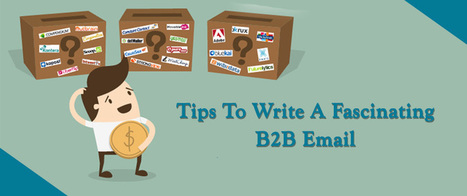 Tips To Write A Fascinating B2B Email | AlphaSandesh Email Marketing Blog | best email marketing Tips | Scoop.it