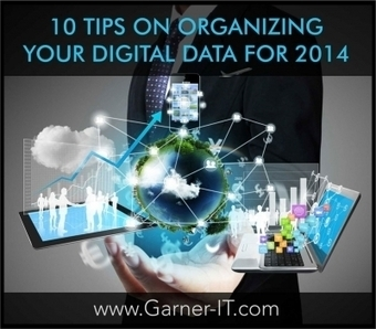 10 Tips on Organizing your Digital Data for 2014 - Garner IT ... | Digital Productivity | Scoop.it