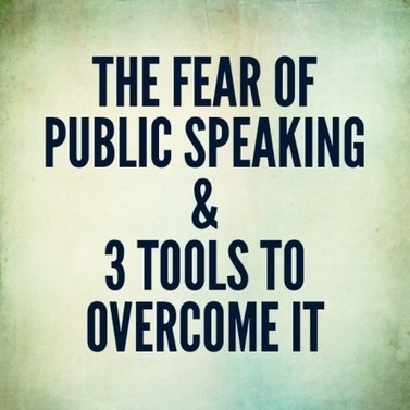 The Fear of Public Speaking & 3 Tools to Overcome It - Business 2 Community | speeches | Scoop.it