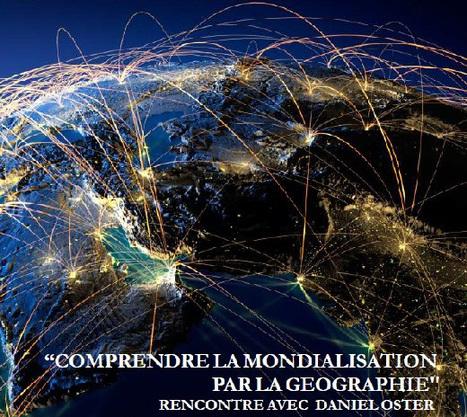 Comprendre la mondialisation par la géographie - Les Cafés Géo | CAPLP lettres histoire : ressources pour les questions au concours | Scoop.it
