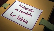 Tabou : la pédophilie au féminin, ca existe? | JUSTICE : Droits des Enfants | Scoop.it
