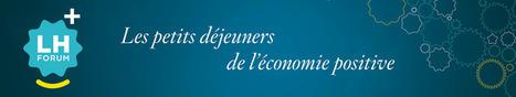 Petit-déjeuner de l'économie positive : l'éducation créative | LH Forum - Vendredi 24 janvier 2014 - Auditorium du Monde, Paris | Le flux d'Infogreen.lu | Scoop.it