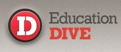 Education Dive | Higher Education and Ed Tech News | Education Newsletters & Portals | Scoop.it