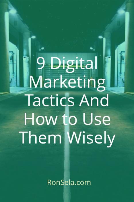 9 Digital Marketing Tactics And How to Use Them Wisely | Content Marketing Strategy | Scoop.it