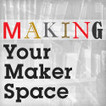 Making Your Maker Space: Building for Hands-on Learning in Libraries - Library Journal | Making Library the Best! | Scoop.it