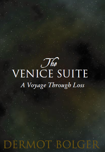 Poem: Where we are now - The Venice Suite by Dermot Bolger | The Irish Literary Times | Scoop.it
