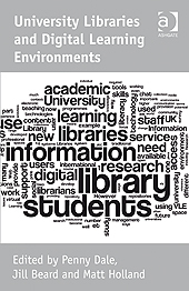 University Libraries and Digital Learning Environments by Penny Dale, Jill Beard and Matt Holland | Calling All Lecturers | Scoop.it